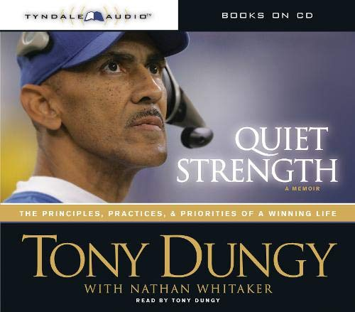 9781414318035: Quiet Strength: The Principles, Practices, and Priorities of a Winning Life