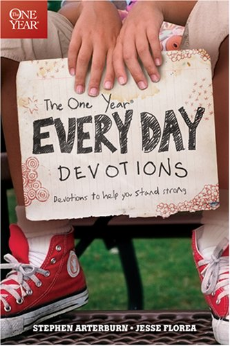 The One Year Every Day Devotions: Devotions to help you stand strong 24/7 (9781414318141) by Stephen Arterburn; Jesse Florea