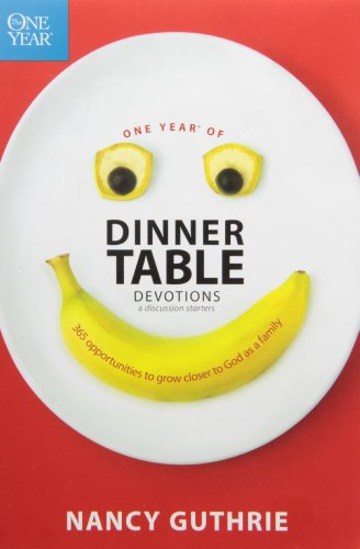 9781414318950: One Year of Dinner Table Devotions and Discussion Starters: 365 Opportunities to Grow Closer to God as a Family