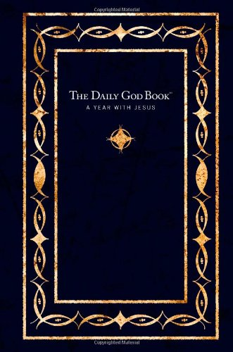 The Daily God Book--A Year with Jesus: James Stuart Bell,