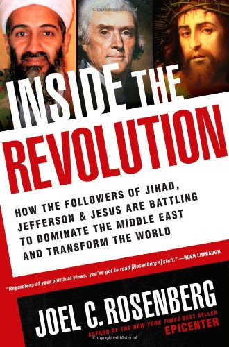 9781414319315: Inside the Revolution: How the Followers of Jihad, Jefferson & Jesus Are Battling to Dominate the Middle East and Transform