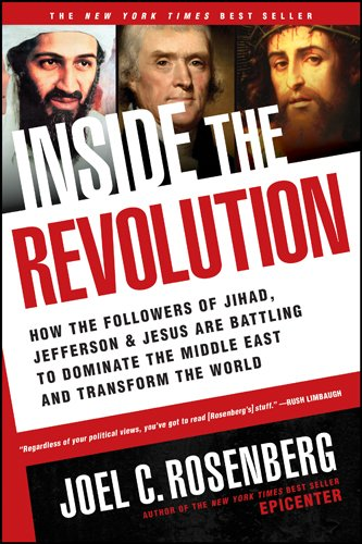 9781414319322: Inside the Revolution: How the Followers of Jihad, Jefferson, and Jesus Are Battling to Dominate the Middle East and Transform the World