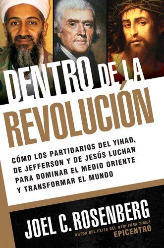 9781414319346: Dentro de la revoluci�n: C�mo los partidarios de la yihad, de Jefferson y de Jes�s luchan para dominar el Medio Oriente y transformar el mundo (Spanish Edition)