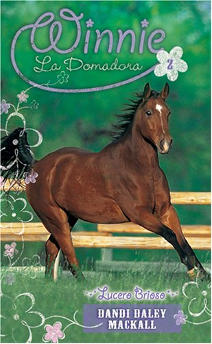 Lucero Brioso (Winnie la Domadora) (Spanish Edition) (1414322127) by Dandi Daley Mackall