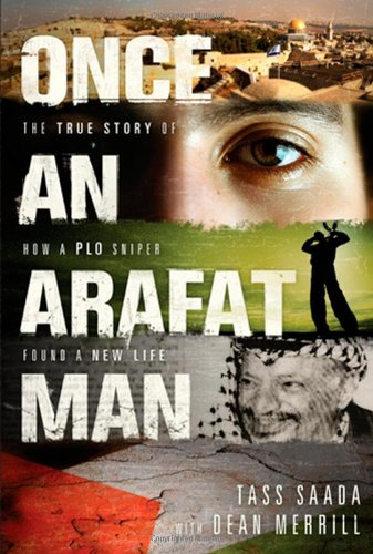 9781414323619: Once an Arafat Man: The True Story of How a PLO Sniper Found a New Life