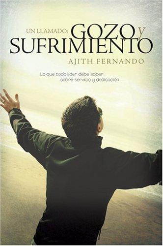 9781414323992: Un Llamado, Gozo y Sufrimiento: Lo Que Todo Lider Debe Saber Sobre Servicio y Dedicacion = The Call to Joy and Pain
