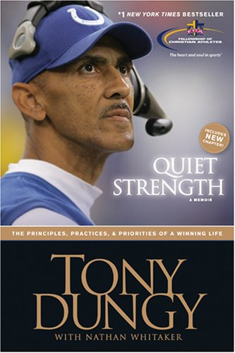 Quiet Strength: Mens Bible Study (9781414324012) by Tony Dungy; Nathan Whitaker