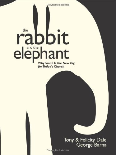 9781414325538: The Rabbit and the Elephant: Why Small Is the New Big for Today's Church