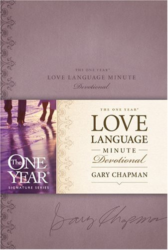 9781414329727: The One Year Love Language Minute Devotional (One Year Signature Series)