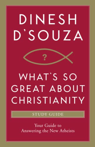 9781414332109: What's So Great about Christianity: Your Guide to Answering the New Atheists