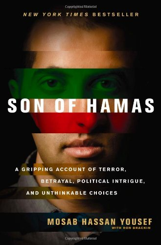 9781414333076: Son of Hamas: A Gripping Account of Terror, Betrayal, Political Intrigue, and Unthinkable Choices
