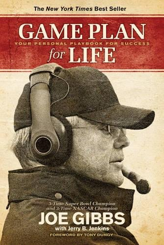 Game Plan for Life: Your Personal Playbook for Success: Joe Gibbs