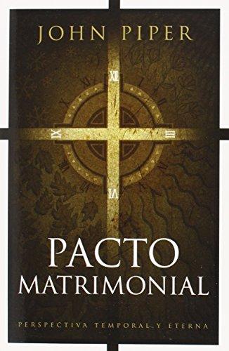 9781414333922: Pacto Matrimonial: Perspectiva Temporal Y Eterna