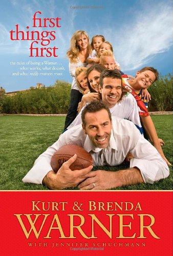 First Things First: The Rules of Being a Warner: Kurt Warner, Brenda Warner