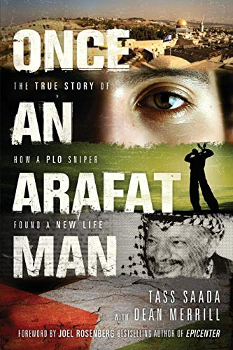 9781414334448: Once an Arafat Man: The True Story of How a PLO Sniper Found a New Life