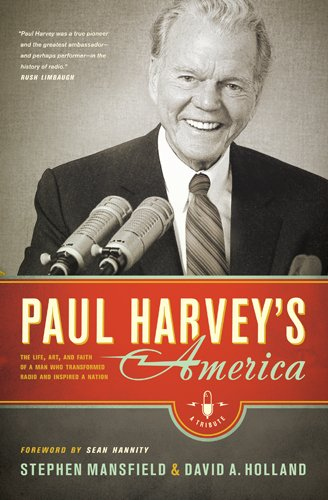 9781414334509: Paul Harvey's America: The Life, Art, and Faith of a Man Who Transformed Radio and Inspired a Nation