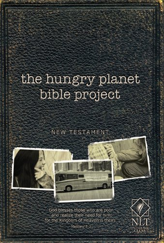 The Hungry Planet Bible Project NT NLT: Hungry Planet Media