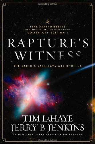 9781414334851: Rapture's Witness: The Earth's Last Days are Upon Us (Left Behind Series Collectors Edition)