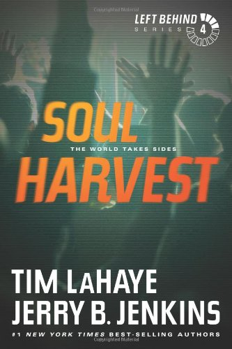 9781414334936: Soul Harvest: The World Takes Sides (Left Behind #4)
