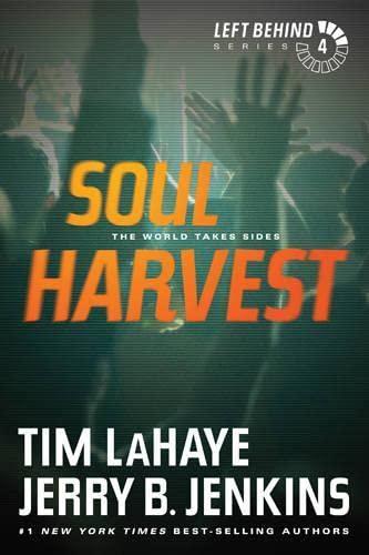9781414334936: Soul Harvest: The World Takes Sides (Left Behind #4)