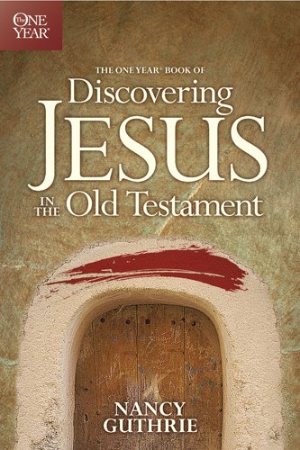 9781414335902: The One Year Book of Discovering Jesus in the Old Testament