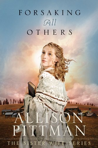 9781414335971: Forsaking All Others (Sister Wife)