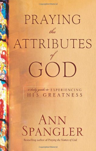 9781414335988: Praying the Attributes of God: A Daily Guide to Experiencing His Greatness