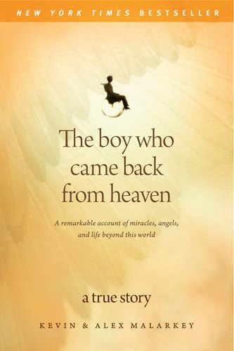 9781414336077: The Boy Who Came Back from Heaven: A Remarkable Account of Miracles, Angels, and Life beyond This World