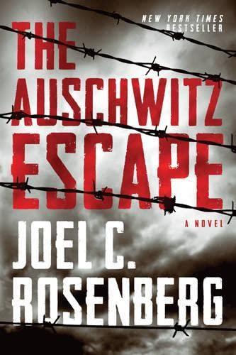 The Auschwitz Escape: Rosenberg, Joel C.