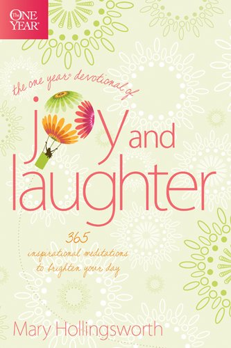 The One Year Devotional of Joy and Laughter: 365 Inspirational Meditations to Brighten Your Day (141433639X) by Hollingsworth, Mary