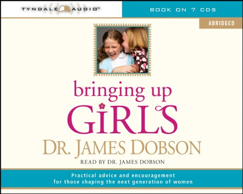 9781414336503: Bringing Up Girls (abridged): Practical Advice and Encouragement for Those Shaping the Next Generation of Women