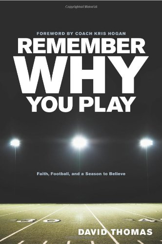 9781414337272: Remember Why You Play: Faith, Football, and a Season to Believe