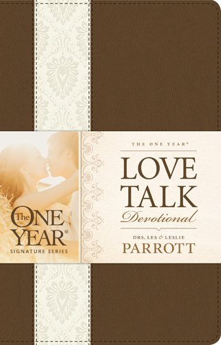 The One Year Love Talk Devotional (The One Year Signature): Parrott, Leslie, Parrott, Les