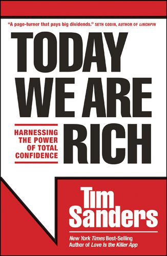 Today We Are Rich: Harnessing the Power of Total Confidence (9781414339122) by Tim Sanders