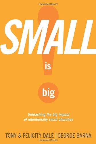 9781414339412: Small Is Big!: Unleashing the Big Impact of Intentionally Small Churches