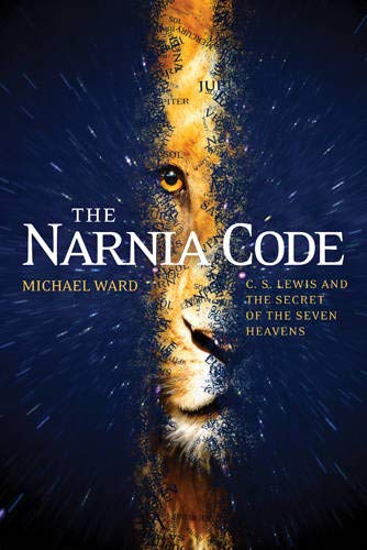 9781414339658: The Narnia Code: C. S. Lewis and the Secret of the Seven Heavens