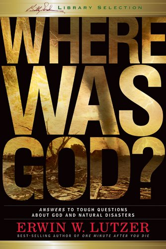 Where Was God? (9781414343631) by Lutzer, Erwin W.