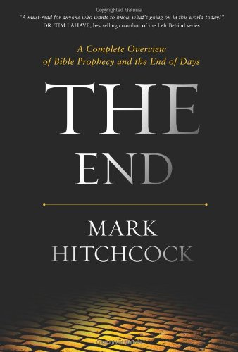 9781414353739: The End: A Complete Overview of Bible Prophecy and the End of Days