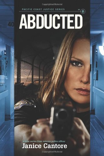 Abducted (Pacific Coast Justice): Cantore, Janice
