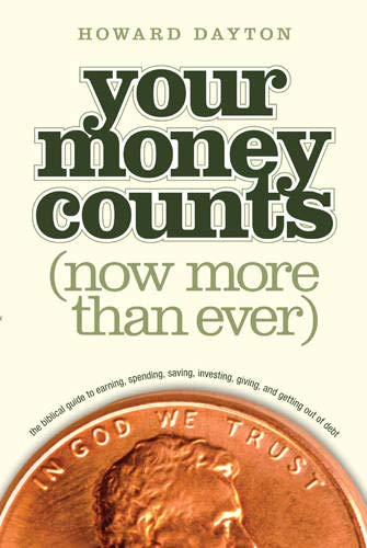 9781414359496: Your Money Counts: The Biblical Guide to Earning, Spending, Saving, Investing, Giving, and Getting Out of Debt