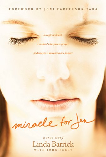 9781414361192: Miracle for Jen: A Tragic Accident, a Mother's Desperate Prayer, and Heaven's Extraordinary Answer