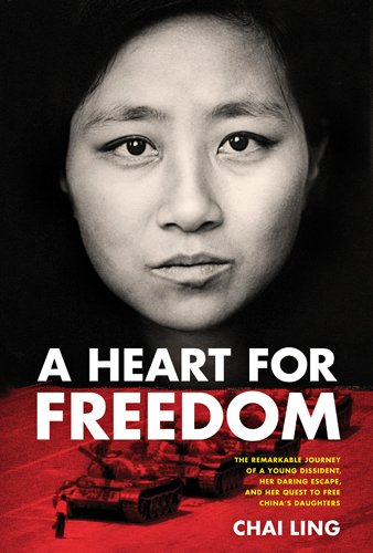 9781414362465: A Heart for Freedom: The Remarkable Journey of a Young Dissident, Her Daring Escape, and Her Quest to Free China's Daughters