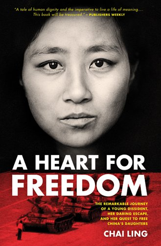 9781414362472: A Heart for Freedom: The Remarkable Journey of a Young Dissident, Her Daring Escape, and Her Quest to Free China's Daughters