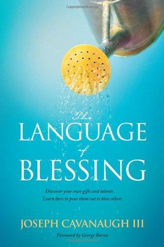 The Language of Blessing: Cavanaugh, Joseph, III