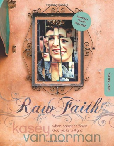 9781414364797: Raw Faith Bible Study: What Happens When God Picks a Fight