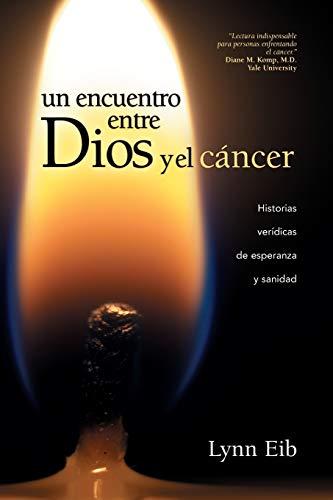 9781414367415: Un Encuentro Entre Dios Y El Cancer