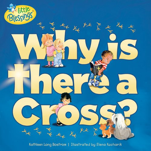 9781414367644: Why Is There a Cross? (Little Blessings)