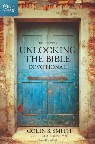 The One Year Unlocking the Bible Devotional: Colin S. Smith