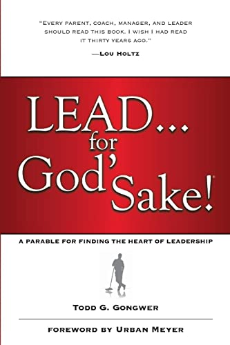 9781414370569: Lead . . . for God's Sake!: A Parable for Finding the Heart of Leadership