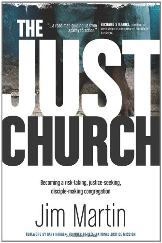 9781414371283: The Just Church: Becoming a Risk-Taking, Justice-Seeking, Disciple-Making Congregation